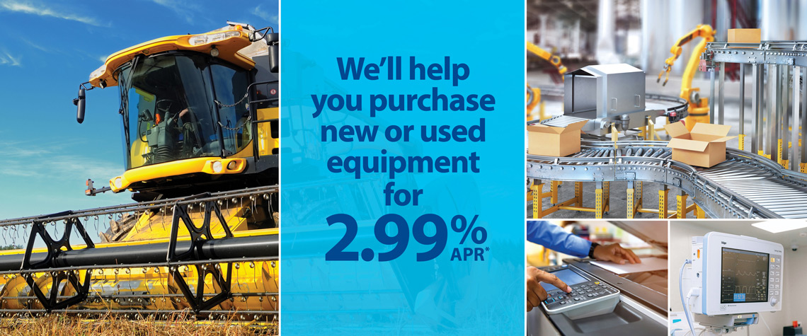 We'll help you purchase new or used equipment for 2.99% APR